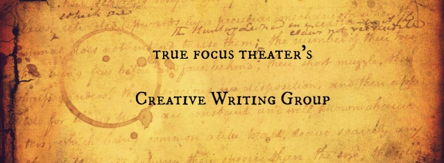 True focus theater's creative writing group